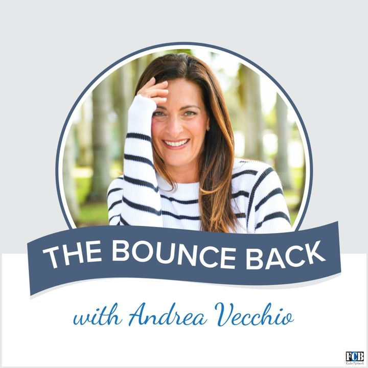 The Bounce Back with Andrea Vecchio