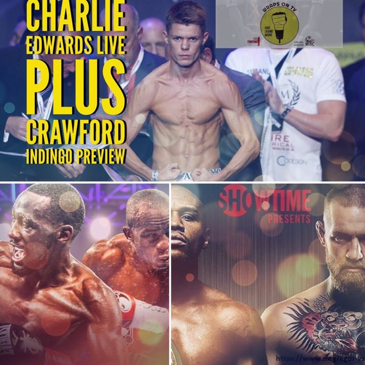 Live with Charlie Edwards plus Crawford Indongo Preview