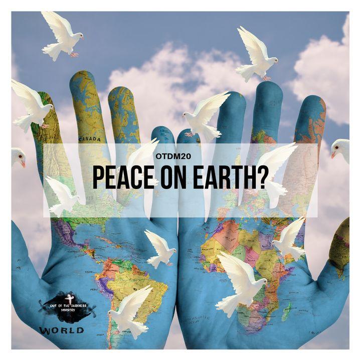 OTDM20 Peace on Earth?