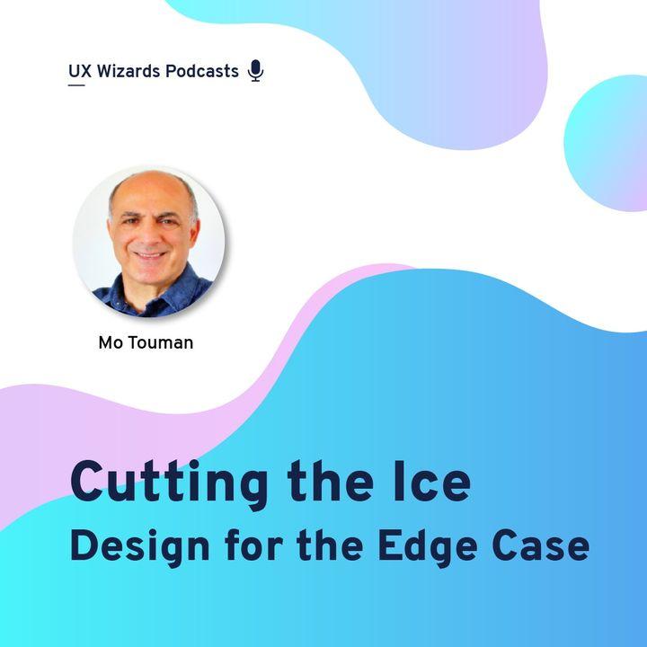 Cutting the Ice with Mo Touman