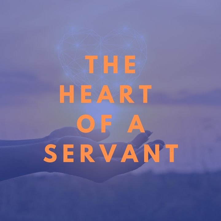 The Heart Of A Servant