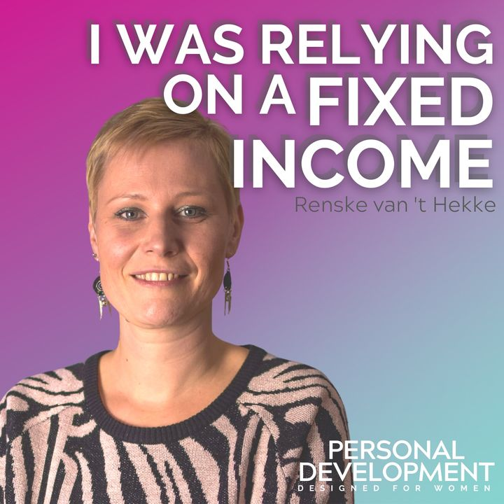 I was relying on fixed wages with little choice and flexibility
