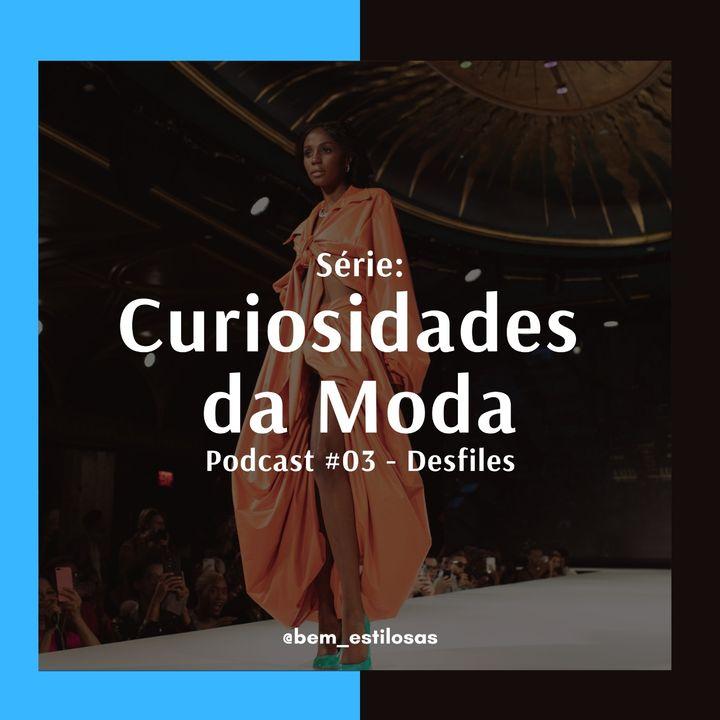 Curiosidades da Moda #3 - Desfiles de Moda