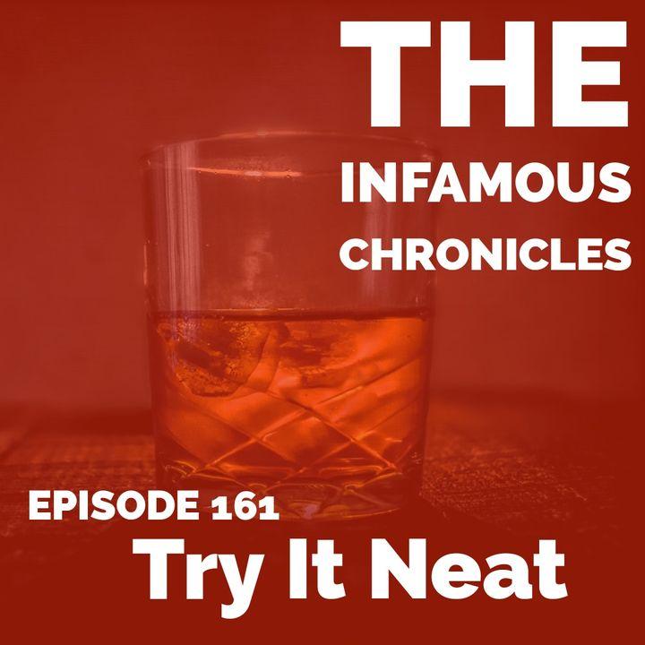 E161: Try It Neat 🥃