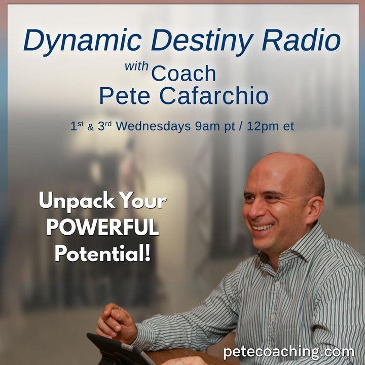 Dynamic Destiny with Coach Pete