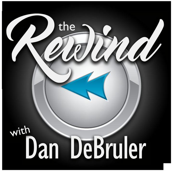 The Rewind with Dan DeBruler