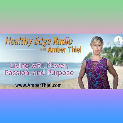 Healthy Edge Radio with Amber Thiel