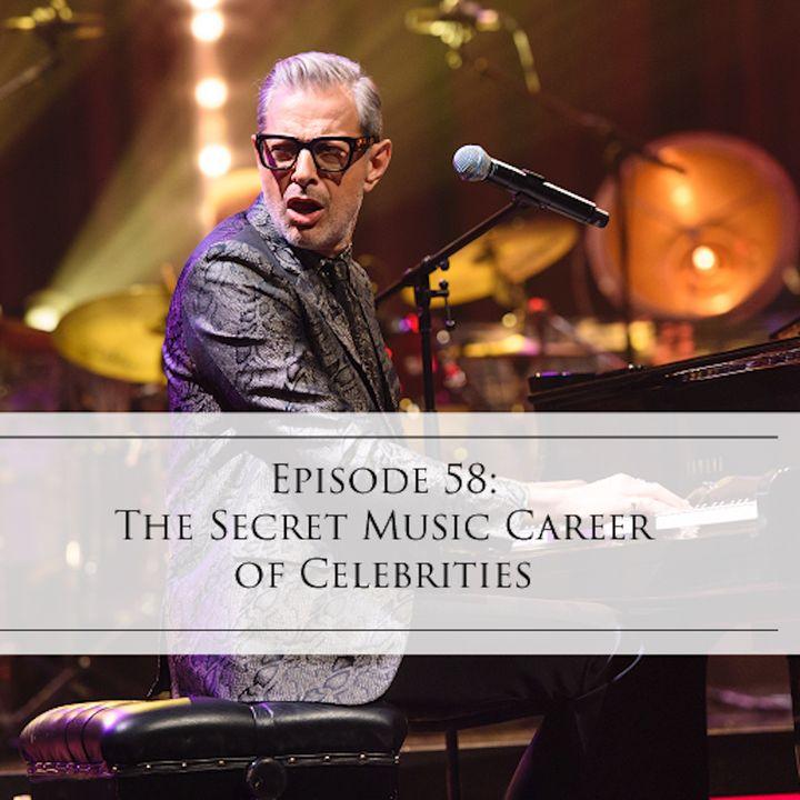 58: The Secret Music Career of Celebrities