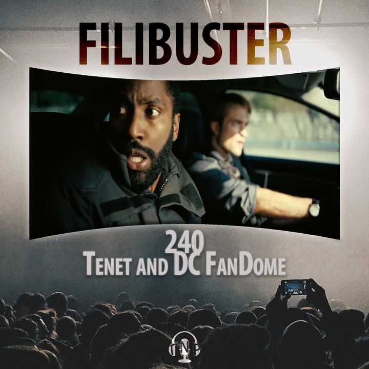 240 - 'Tenet' Reaction & DC FanDome