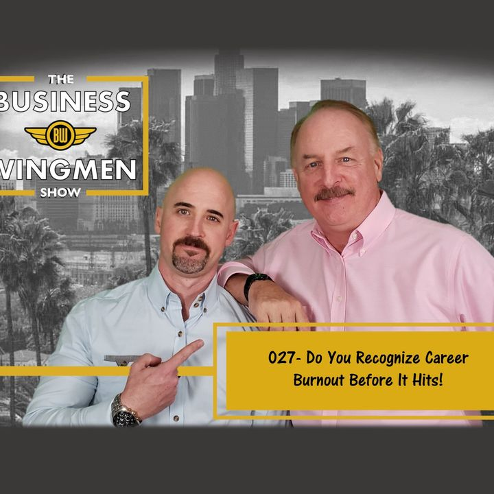 027- Do You Recognize Career Burnout Before It Hits