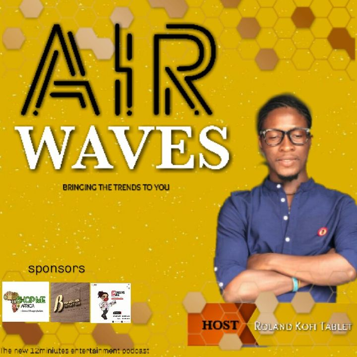 Air Waves Hosted By - Roland Kofi Tablet