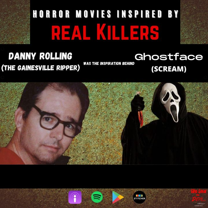 Danny Rolling, The Gainesville Ripper: The Real Inspiration Behind SCREAM's Ghostface