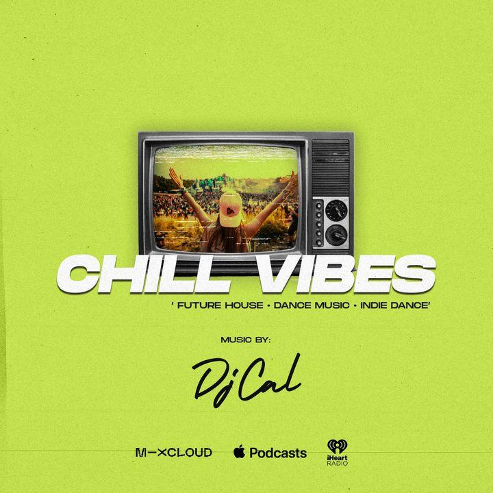 DJ CAL Presents Chill Vibes (House Set) #2