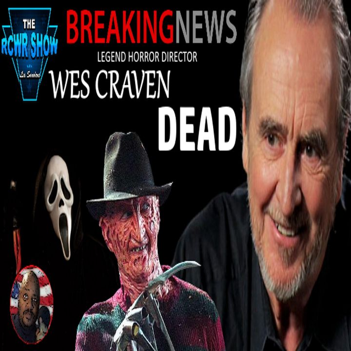 Horror Film Legend Wes Craven Dead at 76! (8-30-15)