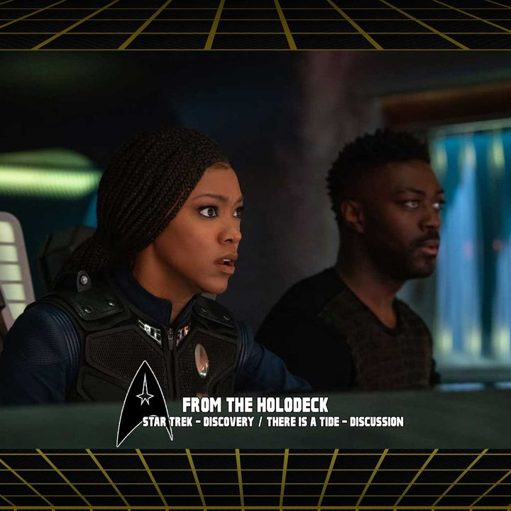 Star Trek: Discovery Edition – 3.12 'There is a Tide'