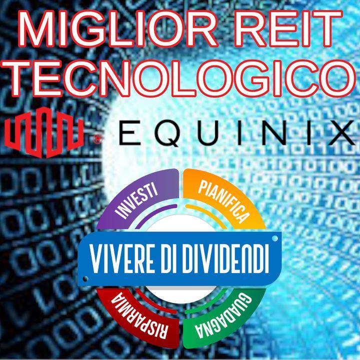 IL MIGLIORE REIT TECNOLOGICO - investire in azioni EQUINIX
