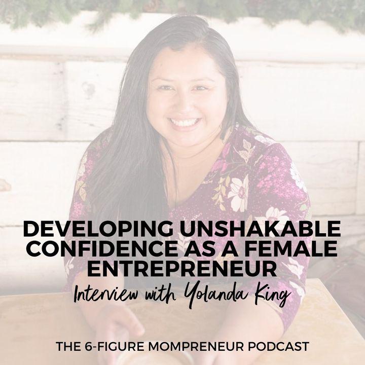 Developing unshakable confidence as a female entrepreneur with Yolanda King