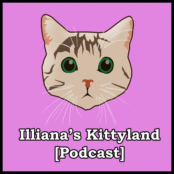 Illiana's Kittyland [Podcast]