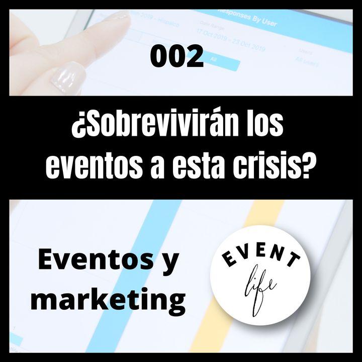 002 - Futuro de los eventos: ¿Sobrevivirán a esta crisis?