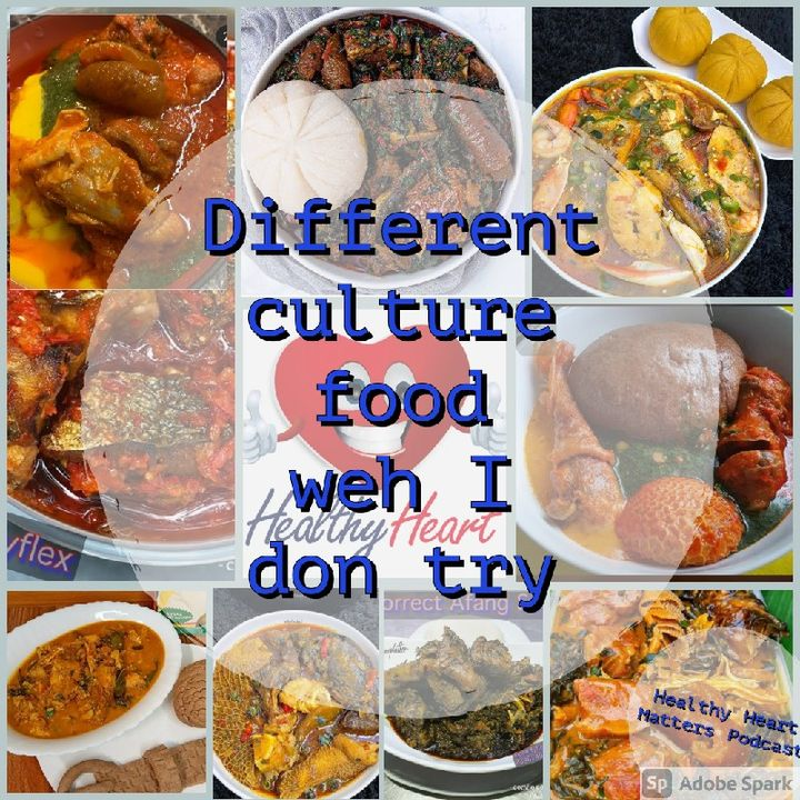 Different Cultural Food Wey I Don Try And How I Tek See Am.