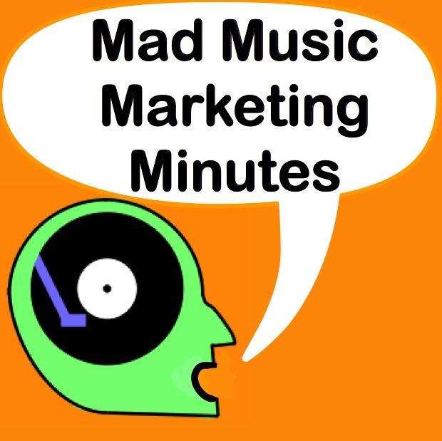Mad Music Marketing Minutes