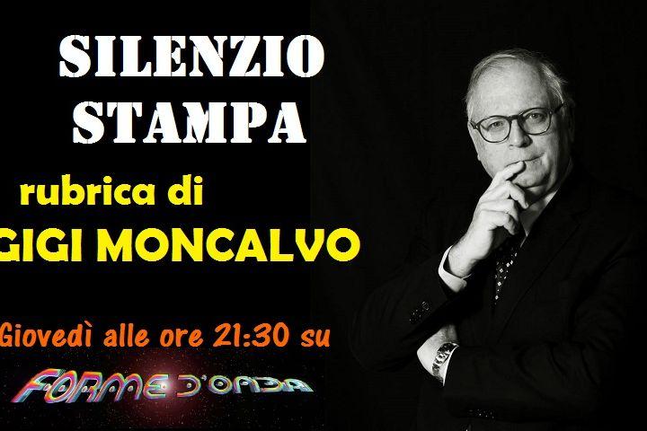 """Forme d'Onda - """"Silenzio Stampa"""" di Gigi Moncalvo - 27/05/2021"""