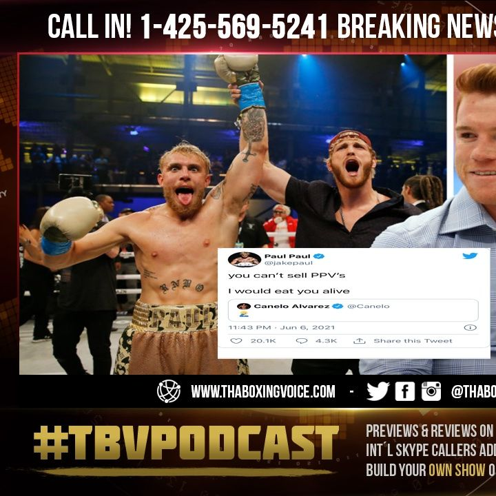 ☎️Jake Paul Calls OUT Canelo Alvarez😱🤷🏽♂️'I Would Eat You Alive' You Can't Sell PPV'S👀