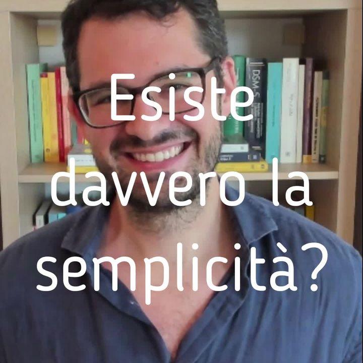 Esiste davvero la semplicità? - Valerio Celletti
