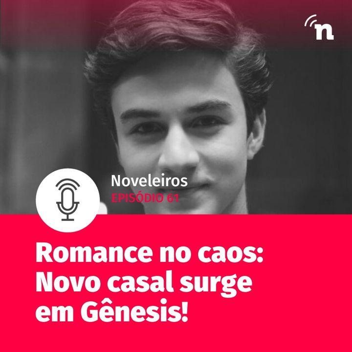 #61 - Romance no caos: Novo casal surge em Gênesis!