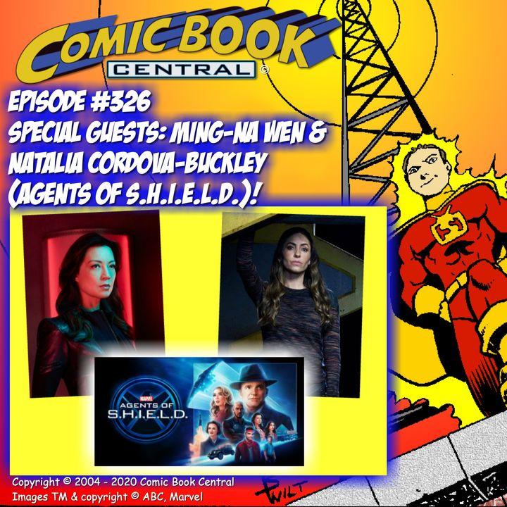 #326: Ming-Na Wen and Natalia Cordova-Buckley from Marvel's Agents of SHIELD!