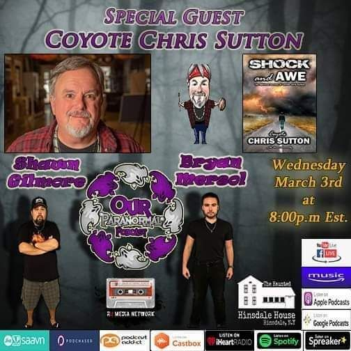 Our Paranormal Podcast w/ Coyote Chris Sutton!