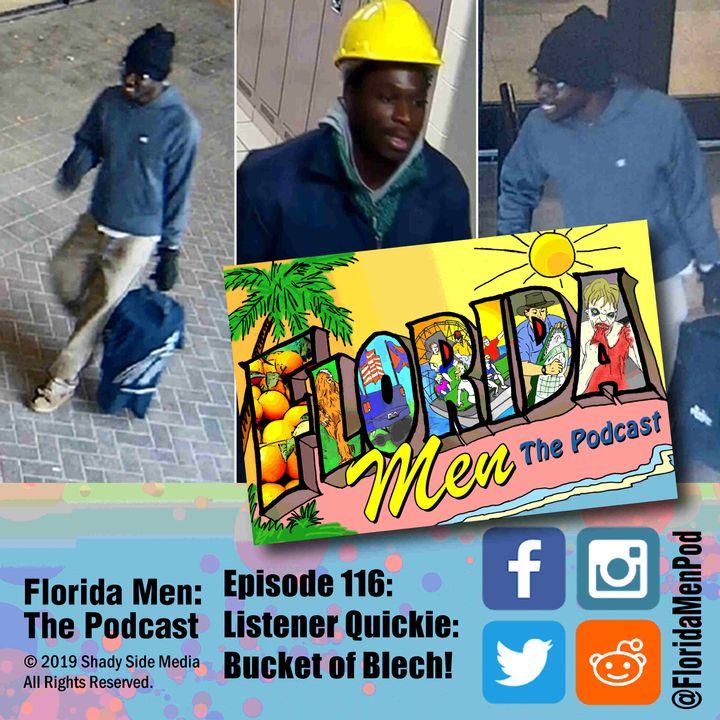 116 - Listener Quickie: Bucket of Blech