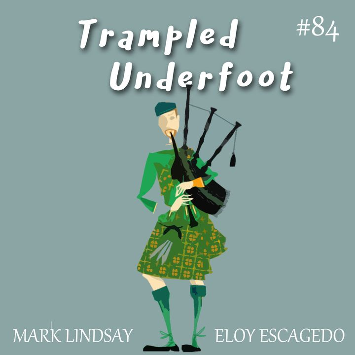 84 - Bagpipes, Family Discipline, and Junk Mail