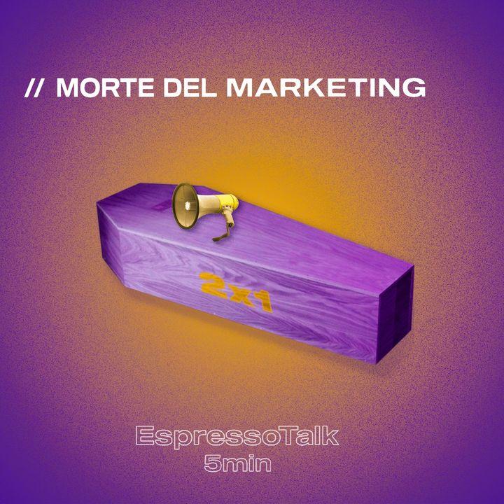 // La morte del Marketing