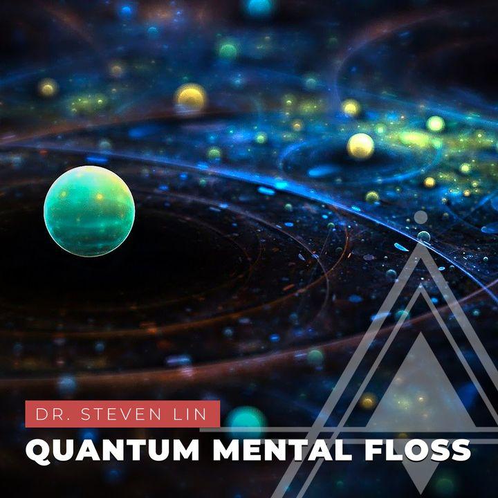 S03E14 - Dr. Steven Lin // Quantum Mental Floss