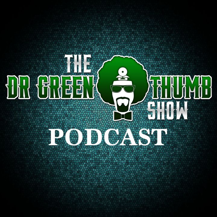 The Dr. Greenthumb Podcast Ep.77