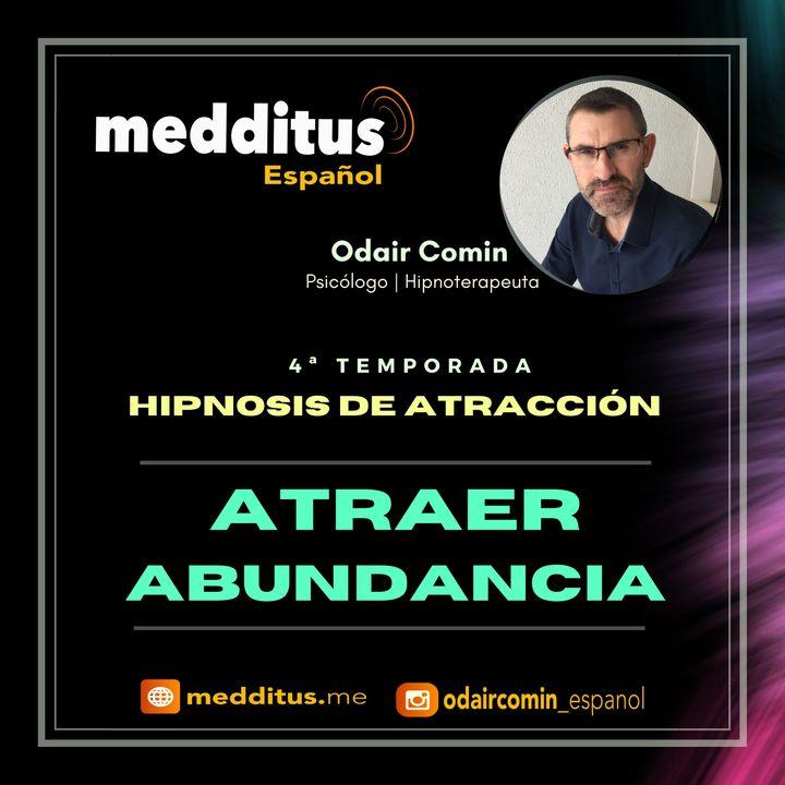 #99 Hipnosis para Atraer Abundancia | Hipnosis de Atracción | Odair Comin