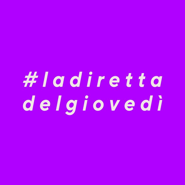#ladirettadelgiovedì