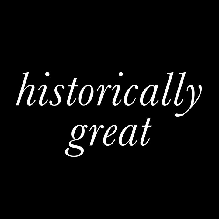 Historically Great