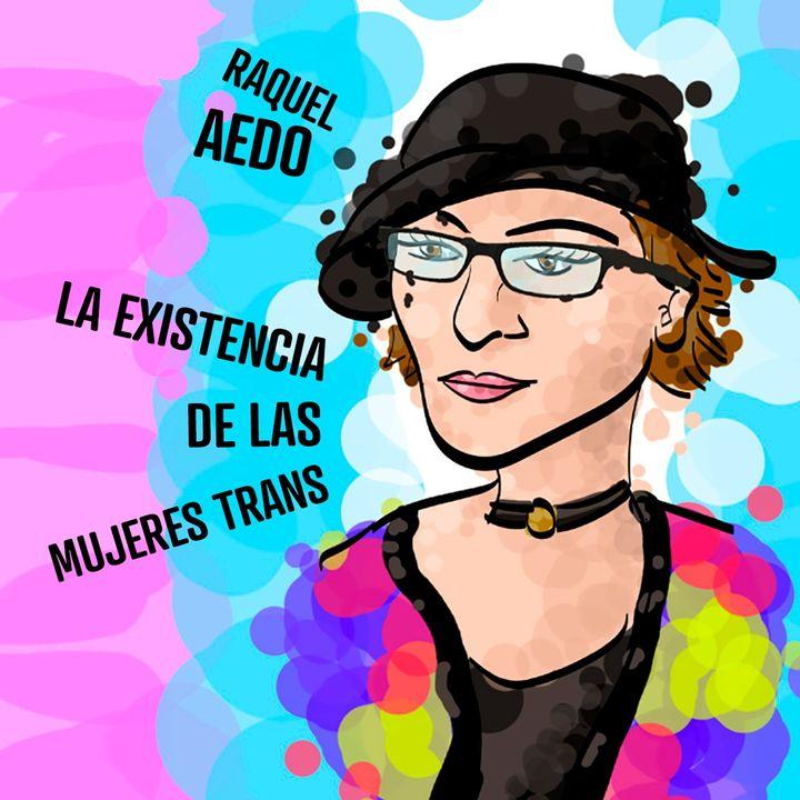 La existecia de las Mujeres Trans
