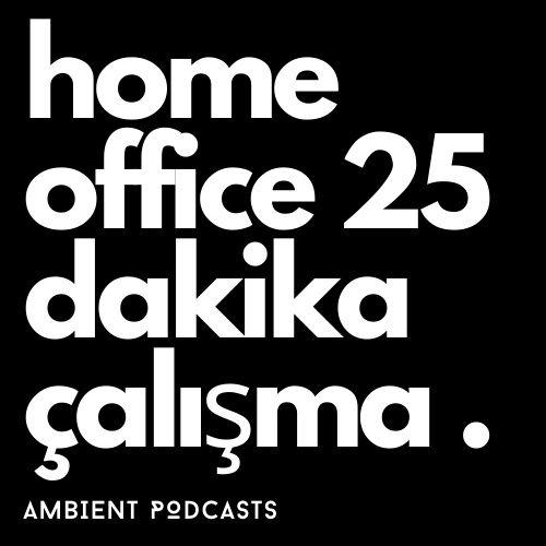 Home Office Çalışması Ortam Sesi 25 Dakika (Pomodoro)