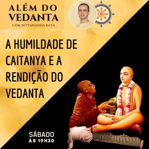 A humildade de Caitanya e a rendição do vedanta