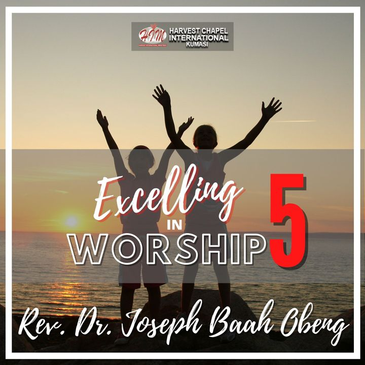 Excelling in Worship - Part 5