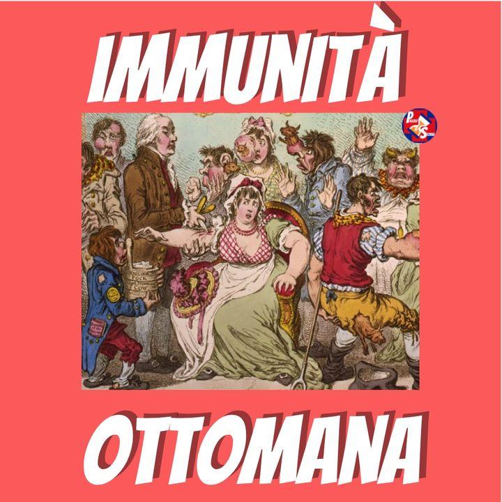 """ep.11-""""L'immunità ottomana: quando dalla popolare variolazione nacquero i vaccini"""""""