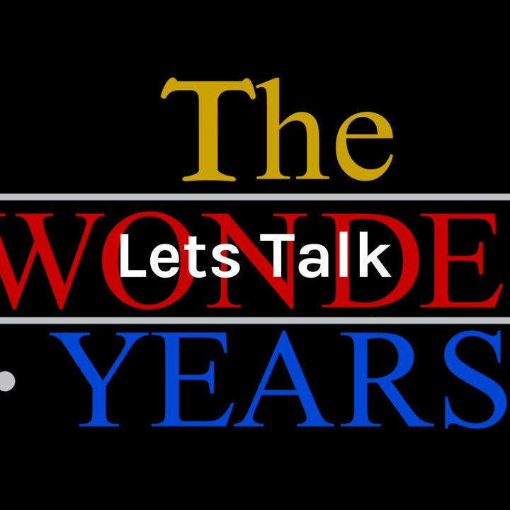 Lets Talk The Wonder Years