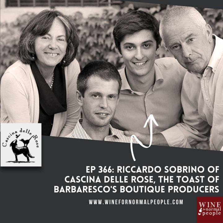 Ep 366: Riccardo Sobrino of Cascina Delle Rose, The Toast of Barbaresco's Boutique Producers
