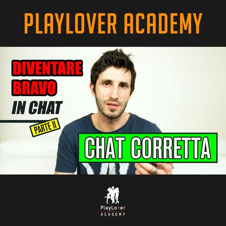 102 - Diventare bravo in chat - Parte 2 - Chat Corretta