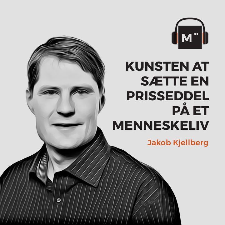 47. Kunsten at sætte en prisseddel på et menneskeliv – med sundhedsøkonom Jakob Kjellberg