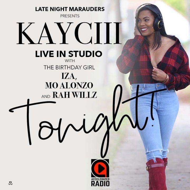The Late Night Marauders w/@kayciii (Iza's Bday EP)