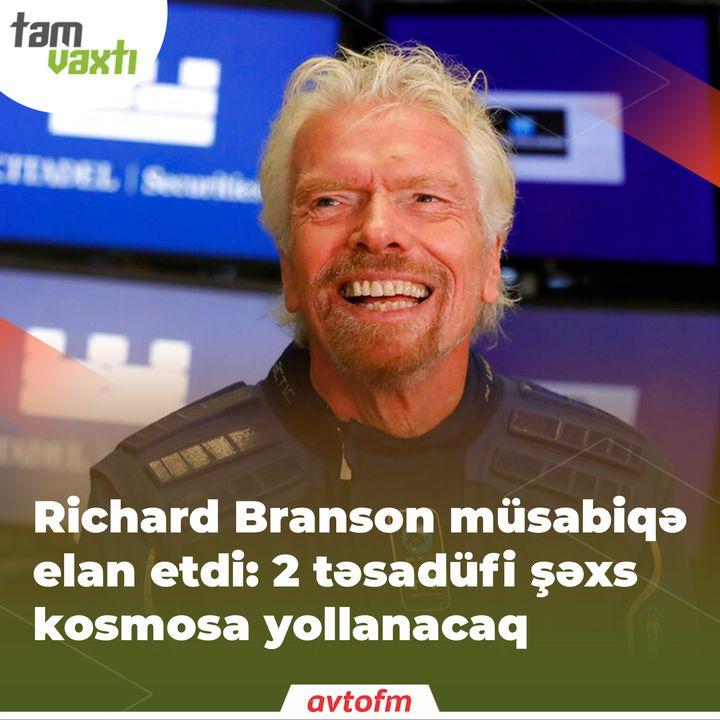 Richard Branson müsabiqə elan etdi: 2 təsadüfi şəxs kosmosa yollanacaq   Tam vaxtı #86